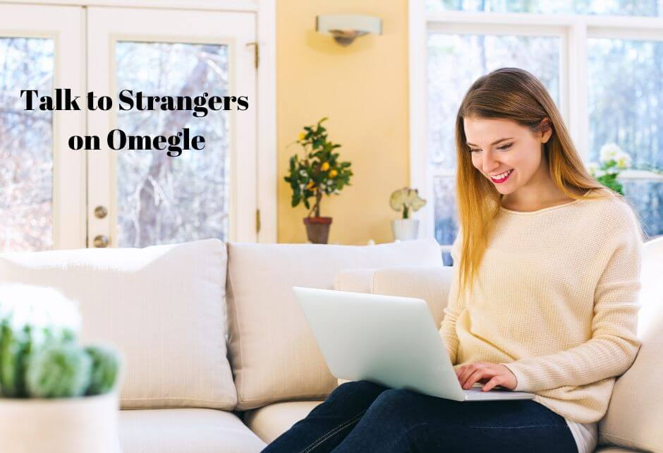 Talk to Strangers on Omegle